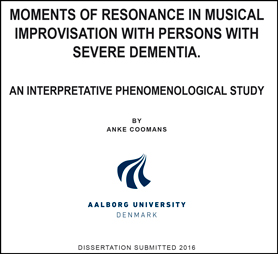 PhD Thesis by Anke Coomans: Moments of resonance in musical improvisation with persons with severe dementia: An interpretative phenomenological study