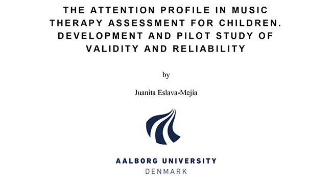 PhD Thesis by Juanita Eslava: The Attention Profile in Music Therapy Assessment for Children. Development and Pilot Study of Validity and Reliability